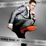 BUBLE' M. - CRAZY LOVE HOLLYWOOD EDITION 2CD